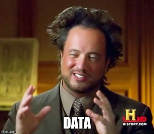 Data Ancient Aliens Meme